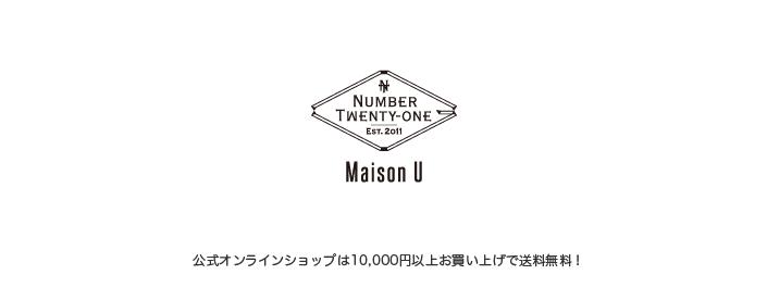 NUMBER TWENTY-ONE Maison U (ナンバートゥウェンティーワン・メゾンユー)